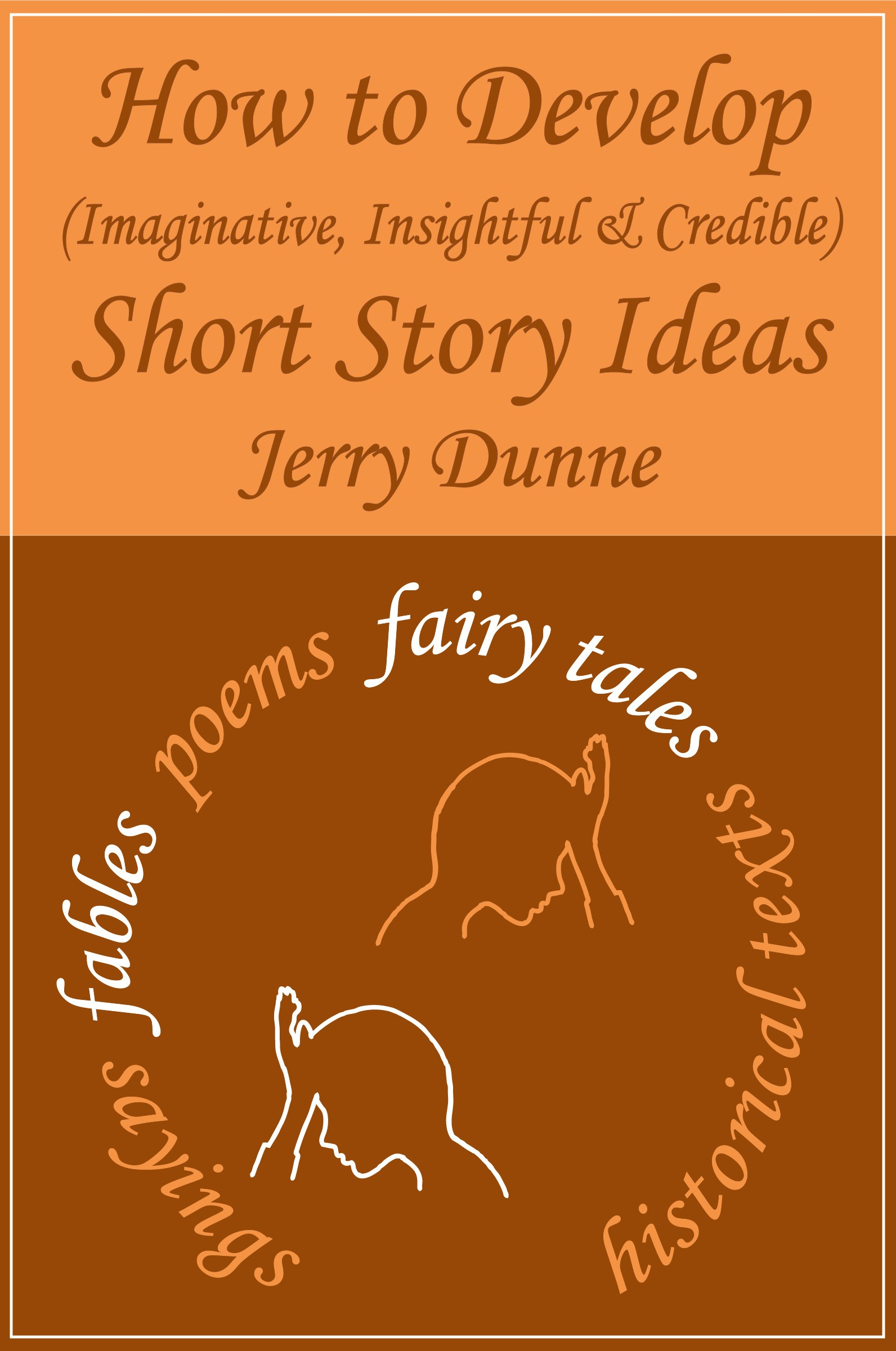 how to develop (imaginative, insightful & credible) short story
